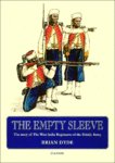 THE EMPTY SLEEVE The Story of the West India Regiments of the British Army