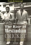 THE RISE OF WEST INDIAN CRICKET From Colony to Nation