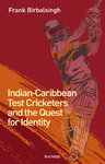 INDIAN-CARIBBEAN TEST CRICKETERS AND THE QUEST FOR IDENTITY