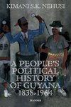 A PEOPLE'S POLITICAL HISTORY OF GUYANA, 1838-1964