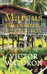 Marcus: The Intrepid Village Boy