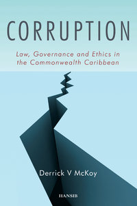 CORRUPTION Law, Governance and Ethics in the Commonwealth Caribbean