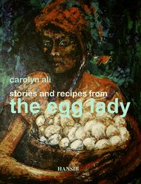 STORIES AND RECIPES FROM THE EGG LADY