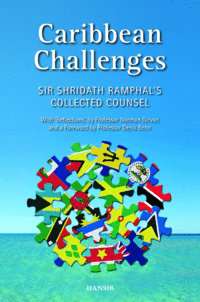CARIBBEAN CHALLENGES Sir Shridath Ramphal's Collected Counsel