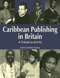 CARIBBEAN PUBLISHING IN BRITAIN A Tribute to Arif Ali