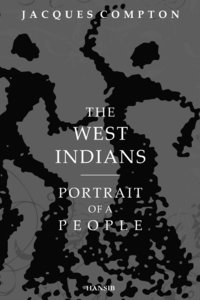 THE WEST INDIANS Portrait of a People