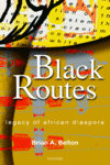 BLACK ROUTES Legacy of African Diaspora