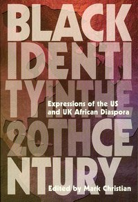 BLACK IDENTITY IN THE 20th CENTURY