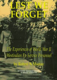 LEST WE FORGET The Experiences of World War II West Indian Ex-Service Personnel