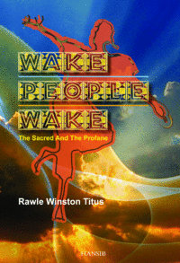 WAKE PEOPLE WAKE The Sacred and the Profane