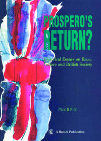 PROSPERO'S RETURN Historical Essays on Race, Culture and British Society