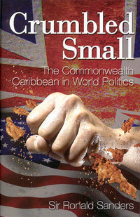 CRUMBLED SMALL The Commonwealth Caribbean in World Politics