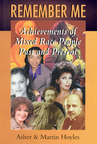 REMEMBER ME Achievements of Mixed Race People, Past and Present