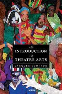 AN INTRODUCTION TO THEATRE ARTS