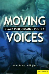 MOVING VOICES Black Performance Poetry