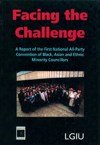 FACING THE CHALLENGE A Report of the First National All-Party Convention of Black, Asian ...