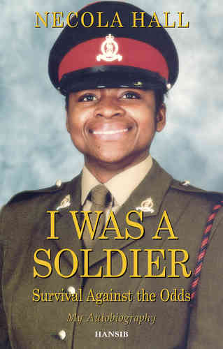 I WAS A SOLDIER Survival Against the Odds