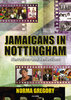 JAMAICANS IN NOTTINGAM Narratives and Reflections