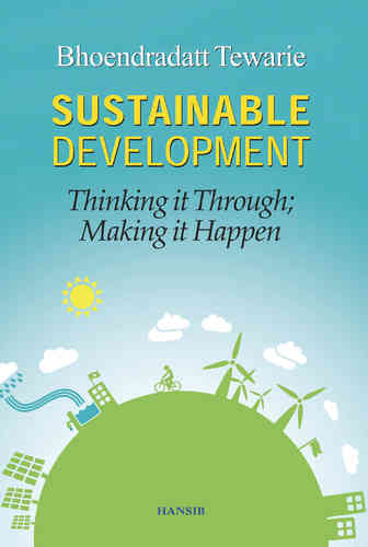 SUSTAINABLE DEVELOPMENT Thinking it Through; Making it Happen