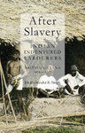 AFTER SLAVERY: INDIAN INDENTURED LABOURERS British Guiana, 1838 to 1917