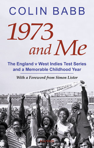 1973 AND ME The England v West Indies Test Series...